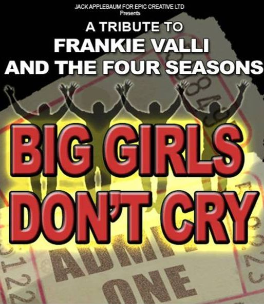 Franki Valli & the Four Season tribute show by Big Girls Don't Cry