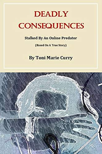 Deadly Consequences by Toni Marie Curry