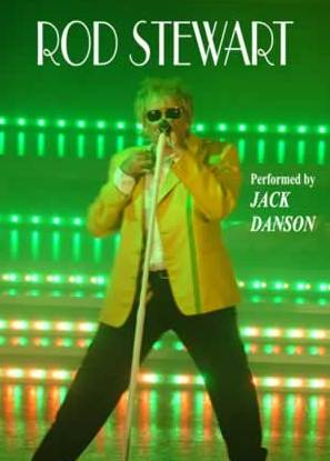 Jack Danson as Rod Steward is available through A.R.C. Entertainments