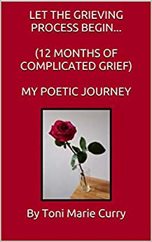 Let the grieving process begin by Toni Marie Curry