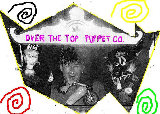 Over the top Puppets